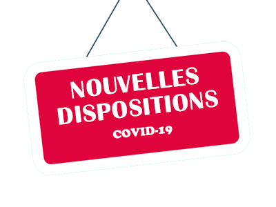 Nouvelles dispositions Covid 19 - Reconfinement
